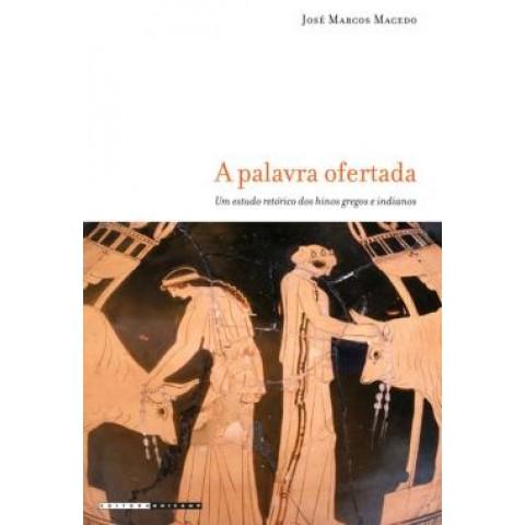 A Palavra Ofertada - Um Estudo Retorico Dos Hinos Gregos E Indianos547687.1