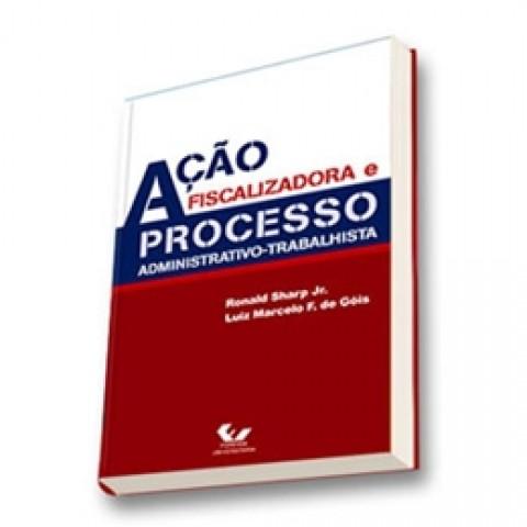 Acao Fiscalizadora E Processo Administrativo Trabalhista150362.0