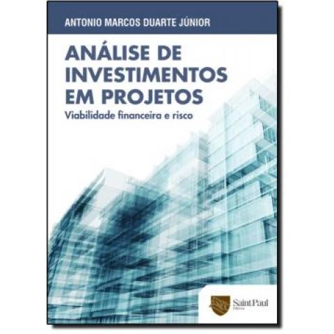 Analise De Investimentos Em Projetos - Viabilidade Financeira E Risco511271.0