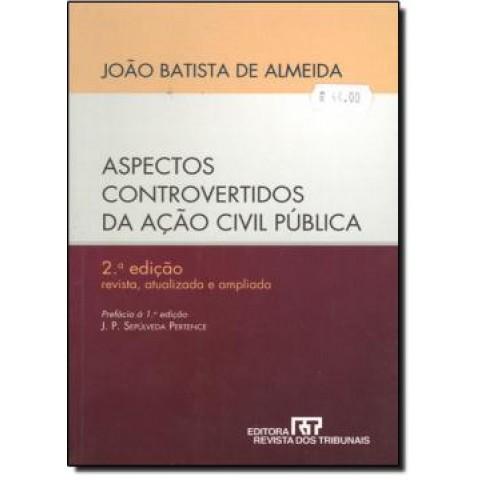 Aspectos Controvertidos Da Acao Civil Publica - 2º Edicao110541.8