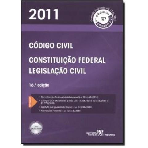Codigo Civil: Constituicao Federal E Legislacao Civil 2011 - 16ª Edicao110931.6