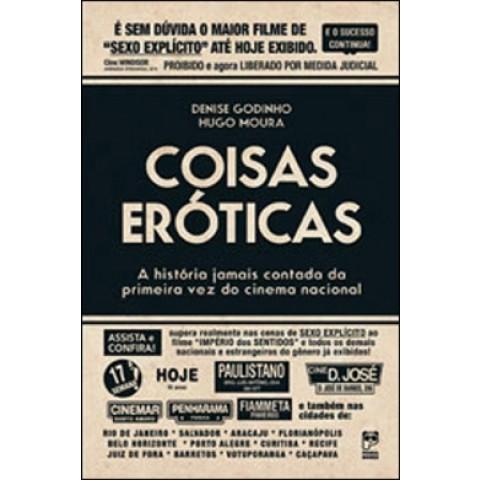 Coisas Eroticas - A Historia Jamais Contada Da Primeira Vez Do Cinema Nacional190980.0