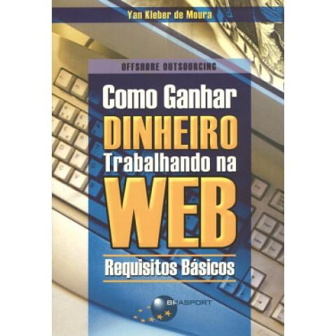 Como Ganhar Dinheiro Trabalhando Na Web - Requisitos Basicos129944.1