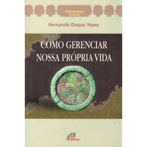 Como Gerenciar Nossa Propria Vida - 5ª Ed191482.0