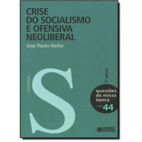 Crise Do Socialismo E Ofensiva Neoliberal 5ª Edicao197630.3