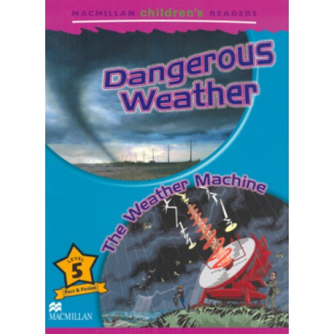Dangerous Weather - The Weather Machine - Macmillan Children´S Readers208025.7