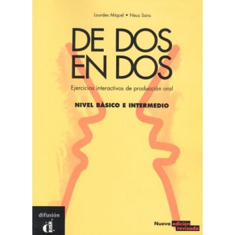 De Dos En Dos - Ejercicios Interactivos De Produccion Oral Nivel Basico E Intermedio  Nueva Edicion Revisada106582.3