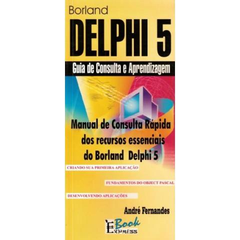 Delphi 5-Guia Consulta E Aprend.(Borland108491.7