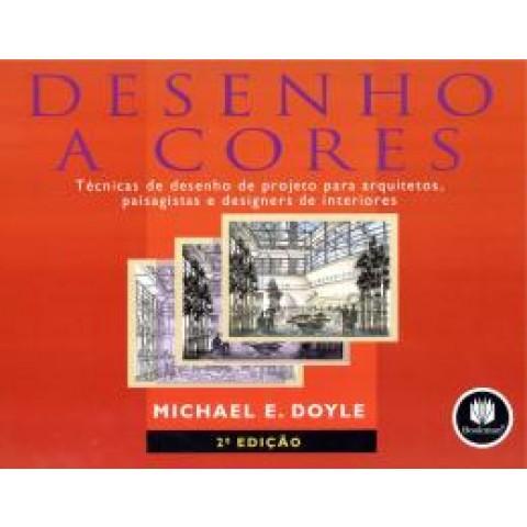 Desenho A Cores Tecnicas De Desenho De Projeto Para Arquitetos, Paisagistas E Designers De Interiores - 2ª Ed119023.7