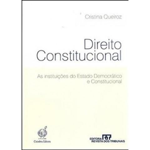 Direito Constitucional - As Instituicoes Do Estado Democratico E Constitucional143206.0