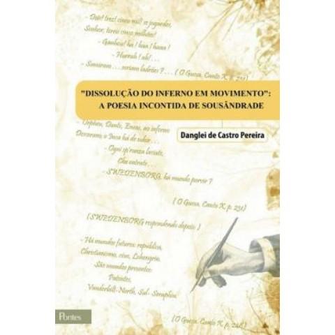 Dissolucao Do Inferno Em Movimento - A Poesia Incontida De Sousandrade551415.0