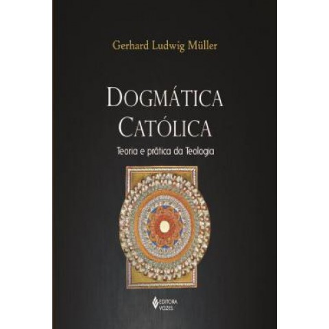 Dogmatica Catolica - Teoria E Pratica Da Teologia553421.1