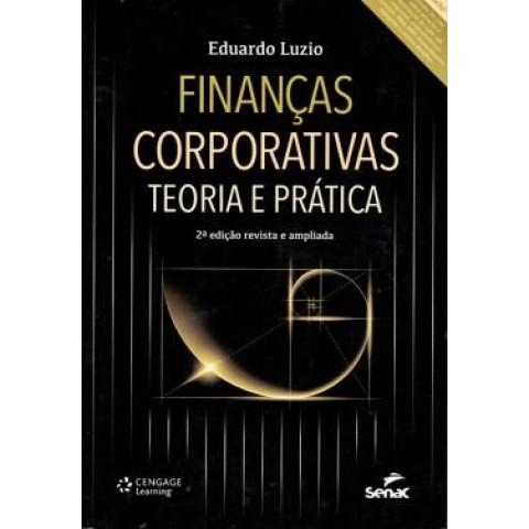 Financas Corporativas - Teoria E Pratica - 2ª Edicao Revista E Ampliada519606.1