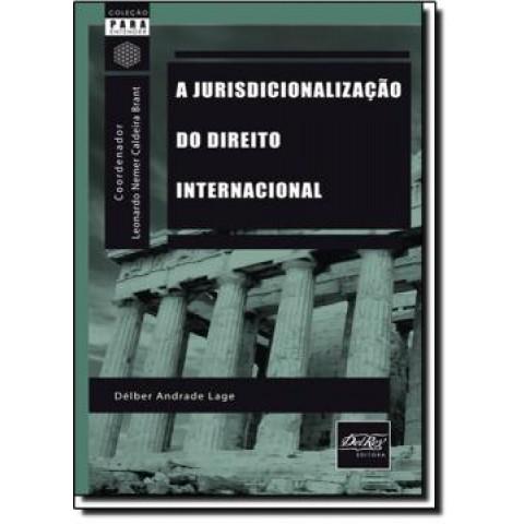 Jurisdicionalizacao Do Direito Internacional, A - Colecao Para Entender149181.6