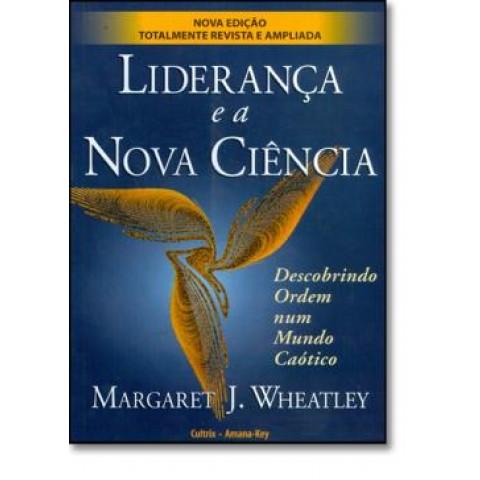 Lideranca E A Nova Ciencia - Descobrindo Ordem Num Mundo Caotico149098.2
