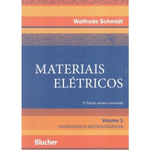 Materiais Eletricos  Volume 1 - Condutores E Semicondutores  3ª Edicao109461.0