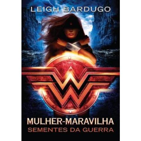 Mulher-Maravilha - Sementes Da Guerra - Serie Lendas Da Dc Vol. 1537204.6