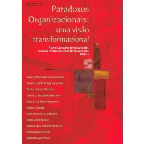 Paradoxos Organizacionais - Uma Visao Transformacional127276.4