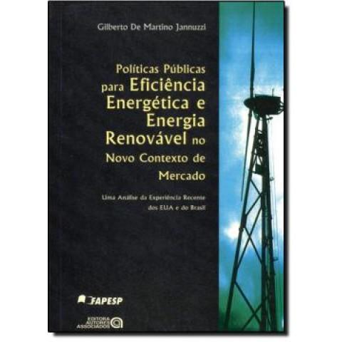 Politicas Publicas Para Eficiencia Energetica E Energia Renovavel No Novo Contexto De Mercado401007.6