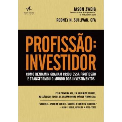 Profissao Investidor - Como Benjamin Graham Criou Essa Profissao E Transformou O Mundo Dos Investimentos541636.1