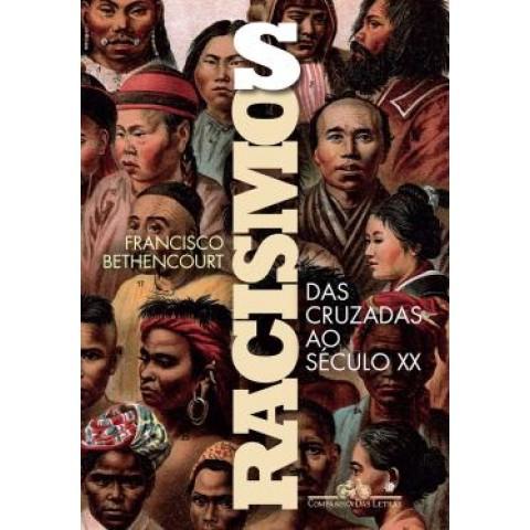 Racismos - Das Cruzadas Ao Seculo Xx422577.2
