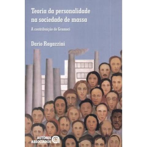 Teoria Da Personalidade Na Sociedade De Massa - A Contribuicao De Gramsci400976.0