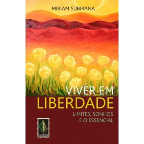 Viver Em Liberdade - Limites, Sonhos E O Essencial309034.1