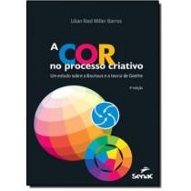 A Cor No Processo Criativo - Um Estudo Sobre A Bauhaus E A Teoria De Goethe  3ª Edicao143337.7