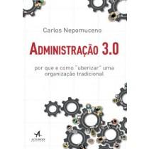 """Administracao 3.0 - Por Que E Como """"Uberizar"""" Uma Organizacao Tradicional541962.1"""