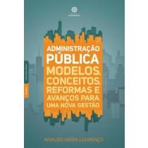 Administracao Publica - Modelos, Conceitos, Reformas E Avancos Para Uma Nova Gestao421873.8