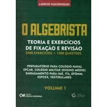 Algebrista, O - Teoria E Exercicios De Fixacao E Revisao - 5.400 Exercicios + 1.300 Questoes - Vol. 1569625.9