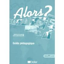 Alors? A1 - Guide Pedagogique255118.7