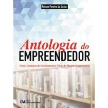 Antologia Do Empreendedor  - Uma Coletanea De Ensinamentos Uteis Do Mundo Empresarial565120.4