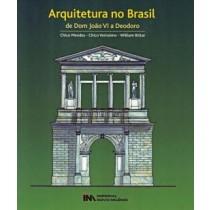 Arquitetura No Brasil - De Dom Joao Vi A Deodoro172233.6