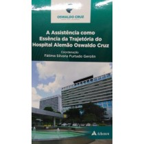 Assistencia Como Essencia Da Trajetoria Do Hospital Alemao Oswaldo Cruz, A541431.1