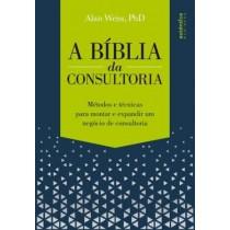 Biblia Da Consultoria, A - Metodos E Tecnicas Para Montar E Expandir Um Negocio De Consultoria536557.0