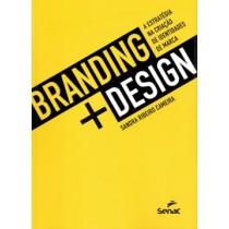 Branding + Design - A Estrategia Na Criacao De Identidades De Marca537840.0