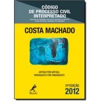 Codigo De Processo Civil Interpretado: Artigo Por Artigo, Parágrafo Por Paragrafo - 11ª Edicao189148.0