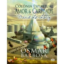Colonia Espiritual Amor E Caridade - Dias De Luz566671.6