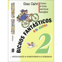 Como E Bom Sermos Amigos, Bichos Fantasticos V. 2 - 3ª Ed309594.6