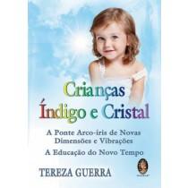 Criancas Indigos E Cristal - A Ponte Arco-Iris De Novas Dimensões E Vibracoes - 2ª Ed550562.3