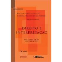 Direito E Interpretacao - Racionalidades E Interpretacao550637.9