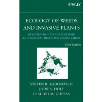 Ecology Of Weeds And Invasive Plants: Relationship To Agriculture And Natural Resource Management - 3Rd Ed806592.1