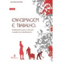 Enfermagem E Trabalho - Fundamentos Para A Atencao A Saude Dos Trabalhadores - 2ª Ed431258.8