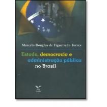 Estado, Democracia E Administracao Publica No Brasil157802.3