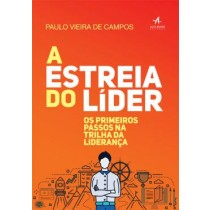 Estreia Do Lider, A - Os Primeiros Passos Na Trilha Da Lideranca541650.7