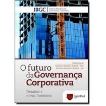 Futuro Da Governanca Corporativa, O - Desafios E Novas Fronteiras509789.4
