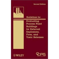 Guidelines For Evaluating Process Plant Buildings For External Explosions, Fires, And Toxic Releases, 2Nd Edition875973.1