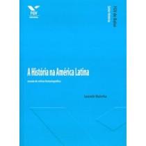 Historia Na America Latina, A - Ensaio De Critica188536.7