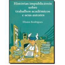 Historias Impublicaveis Sobre Trabalhos Academicos E Seus Autores196794.0